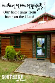 southern in law travel our home away from home in norfolk island