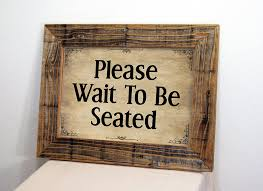 restaurant sign please wait to be seated sign restaurant