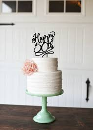 50th birthday cake topper happy 50th birthday cake topper