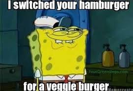 Burger Memes - spongebob vegan veggie burger green meme spongebob pinterest