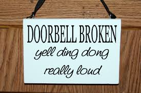 funny doorbell broken yell ding dong really loud wood
