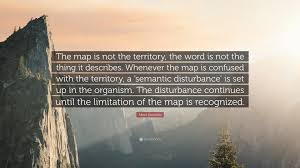 the map is not the territory alfred korzybski quote the map is not the territory the word is