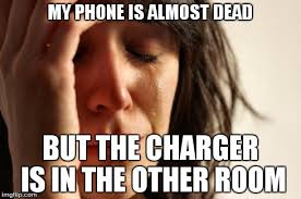Dead Phone Meme - first world problems meme imgflip