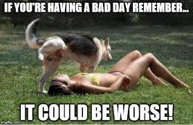 Having A Bad Day Meme - bad day imgflip