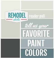 remodelaholic first annual remodelaholic u0027s favorite paint color poll