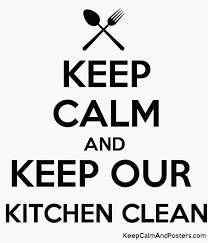 keep kitchen clean keep calm and keep our kitchen clean keep calm and posters