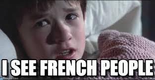 What Is Meme In French - i see french people sixth sense meme on memegen