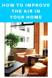 the 25 best home air quality control ideas on pinterest passive