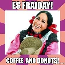 Memes India Maria - es fraiday coffee and donuts la india maria meme generator