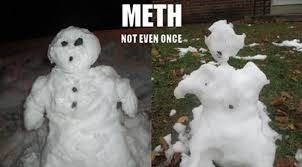 Snowman Meme - meth not even once snowman memes and comics