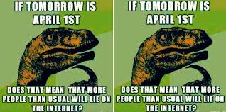 April Fools Day Meme - the 14 best april fools day memes for people who hate being april