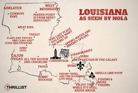 New Orleans Louisiana Map by How New Orleans Sees The Rest Of Louisiana Thrillist