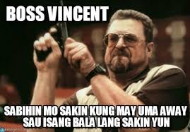 Vincent Meme - boss vincent am i the only one around here meme on memegen