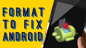 not working on android how to fix not working android phone format or reset
