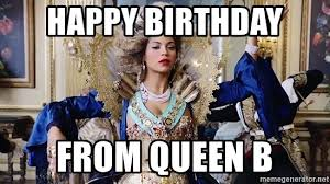 Beyonce Birthday Meme - happy birthday from queen b beyonce printing standards meme