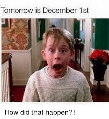December Meme - 25 best memes about december 1st december 1st memes