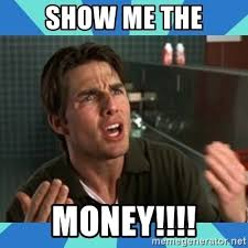 Show Me Meme - show me the money jerry maguire meme generator