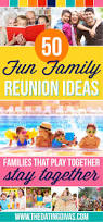50 unique family reunion activities