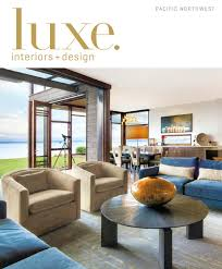 luxe home interiors luxe magazine march 2016 pacific northwest by sandow issuu
