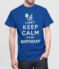 my birthday shirt i can t keep calm it s my birthday t shirt boots tees
