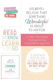 printable quotes quotes 5 free printable inspirational children s quotes