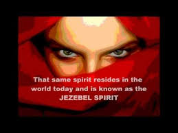 what are the characteristics of the jezebel spirit bible way mag