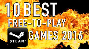 top 10 best free to play steam games 2016 youtube