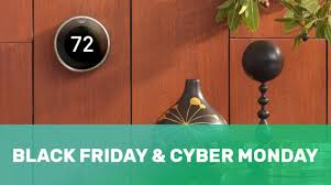 amazon nest thermostat black friday nest thermostat u0026 cam cyber monday u0026 black friday deals 2017