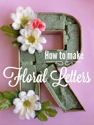 How Much Are Centerpieces For Weddings by How To Make Floral Letters Easy Simple Quick And Inexpensive