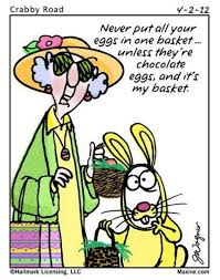 never put all your eggs in one basket maxine advice