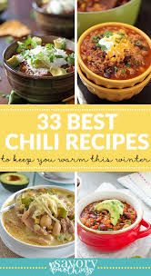 best winter recipes the 33 best chili recipes for cozy winter nights savory nothings