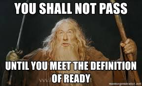 Meme Generator Definition - you shall not pass until you meet the definition of ready you