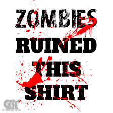 zombies ruined this shirt u2014 get bent tees