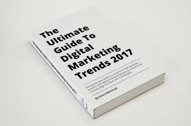 Your All Encompassing Guide To The Ultimate Guide To Digital Marketing Trends 2017 U2022 Ri Web