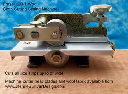 Rug Hooking Cutters Jeanne Sullivan Design Cloth Cutting Stripping Machine Fraser