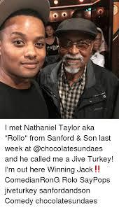 Jive Turkey Meme - g i met nathaniel taylor aka rollo from sanford son last week at