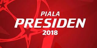 Jadwal Piala Presiden 2018 Jadwal Siaran Langsung Tv Piala Presiden 2018 Bola Net