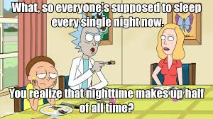 quotes about success and no sleep the 11 best rick and morty quotes in honor of season 3 u0027s return