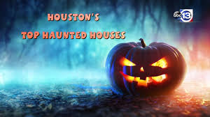houston area haunted houses and ghost tours for 2016 abc13 com
