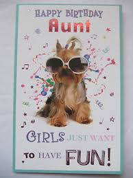 girls just want to have fun happy birthday aunt birthday greeting
