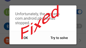 unfortunately the process android phone has stopped fix unfortunately the process android phone has stopped in