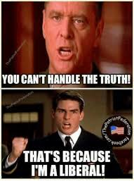 You Can T Handle The Truth Meme - 25 best memes about you cant handle the truth you cant handle
