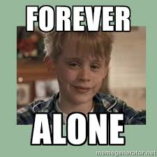 Meme Generator Forever Alone - home alone meme generator image memes at relatably com