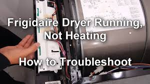 how to troubleshoot a frigidaire dryer that runs but no heat