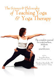 science u0026 philosophy of teaching yoga u0026 yoga therapy the complete