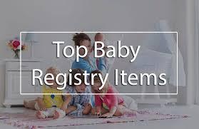 top baby registry the 22 top baby registry items essential baby registry checklist