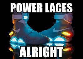 Nike Memes - backtothefuture bttf powerlaces nikeairmags nike memes
