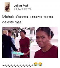 Michelle Obama Meme - julian rod julianrod michelle obama el nuevo meme de este mes abc