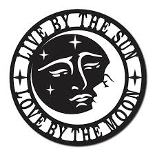 sun and moon live by the sun by the moon metal sign 20 inch