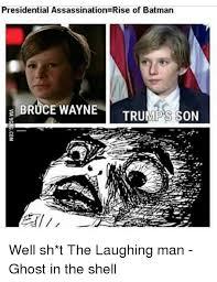 Laughing Man Meme - presidential assassination rise of batman bruce wayne trumps son